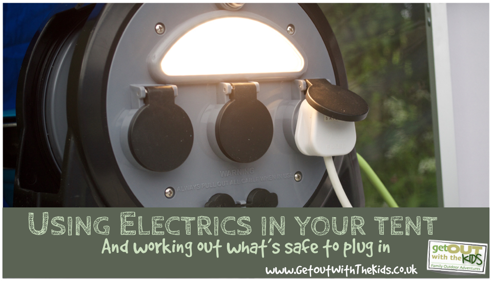 Using Electrics in your Tent