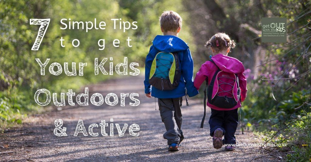 7 Simple Tips to get Your Kids Outdoors and Active